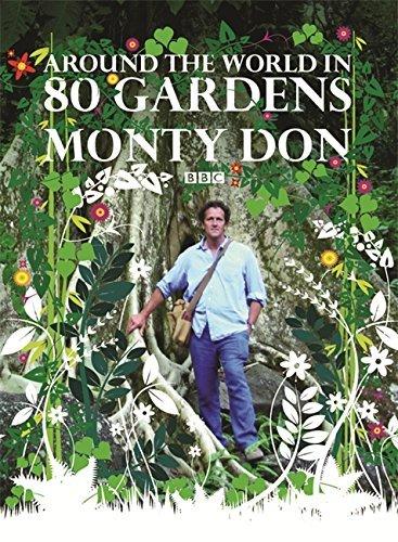 Around the World in 80 Gardens by Monty Don (2008-08-05)