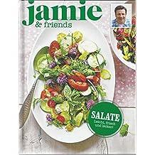 Salate - Leicht, frisch und lecker! - jamie & friends