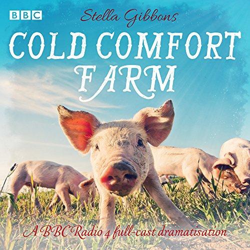Cold Comfort Farm: A BBC Radio 4 full-cast dramatisation