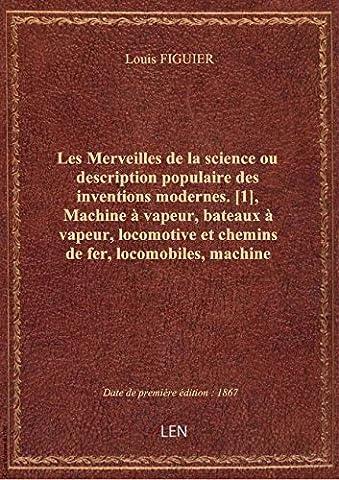 Les Merveilles de la science ou description populaire des inventions modernes. [1], Machine à vapeur