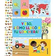 Y Eso, Como Llego a Tu Lonchera? / How Did That Get in My Luchbox? the Story of Food (Spanish Edition)