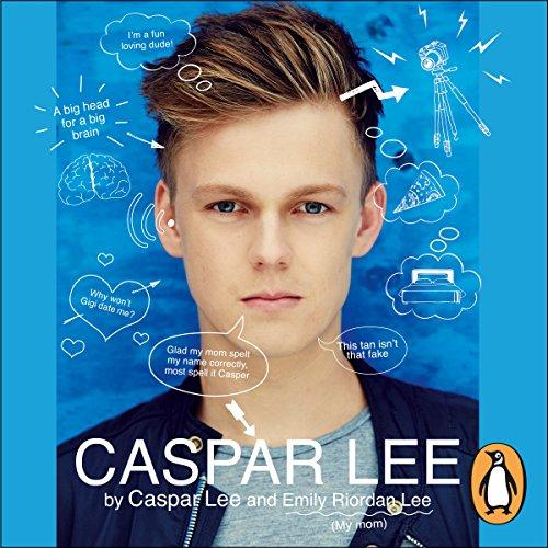 Caspar Lee - Emily Riordan Lee - Unabridged