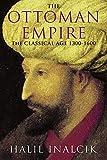 The Ottoman Empire: The Classical Age 1300-1600.