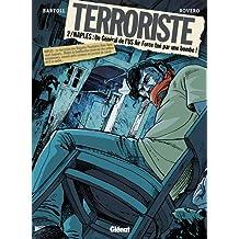 Terroriste, Tome 2 : Naples : un général de l'US Air force tué par une bombe !