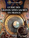 Guide des grands sites sacrés en France par Blondel