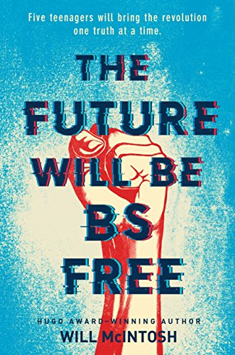 The Future Will Be BS Free (English Edition) eBook: Will McIntosh ...
