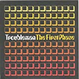 The First Phase von Troubleman