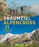 Alpencross Mountainbike: Die 11 schönsten Alpenüberquerungen mit dem MTB. Mountainbiketouren über die Alpen. Traum Alpenüberquerung mit dem Mountainbike. - Achim Zahn