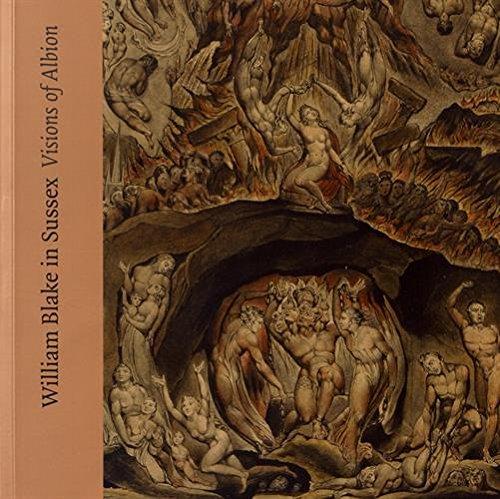 William Blake in Sussex : Visions of Albion