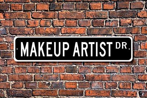 METALSIGN Metallschild für Make-up-Künstler, Geschenk für Make-up-Künstler, Filmstudio, Theater, TV-Shows, Personalisiertes Straßenschild, Qualität 10,2 x 45,7 cm