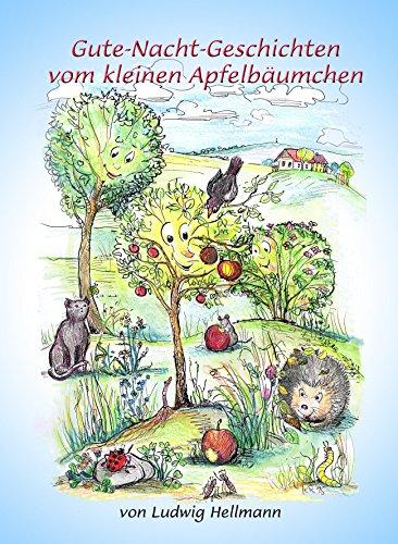 Gute-Nacht-Geschichten vom kleinen Apfelbäumchen -
