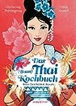 Das Thai-Kochbuch: Bilder Geschichten...