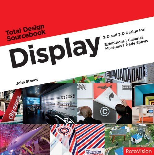Display: 2-d and 3-d Design for Exhibitions, Galleries, Museums, and Trade Shows par John Stones