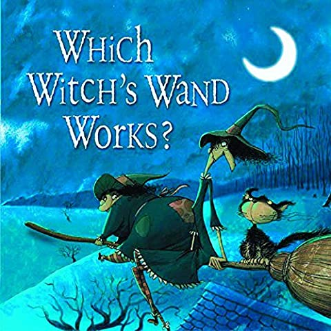 Which Witch's Wand Works? by Poly Bernatene (2009-09-22)
