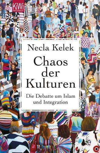 Buchseite und Rezensionen zu 'Chaos der Kulturen: Die Debatte um Islam und Integration' von Necla Kelek