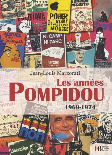 Les années Pompidou 1969-1974 par Jean-Louis Marzorati