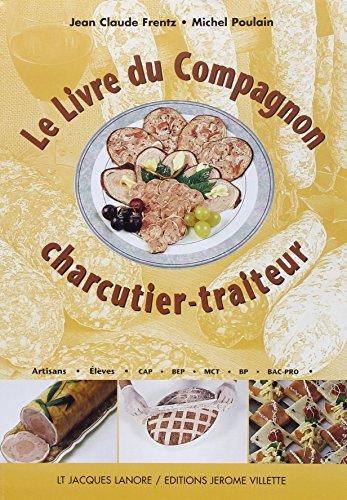 Le livre du compagnon charcutier-traiteur (CAP-BP-Bac-Pro) par Jean-Claude Frentz