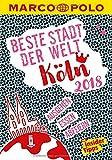 MARCO POLO Beste Stadt der Welt - Köln 2018 (MARCO POLO Cityguides): Mit Insider-Tipps und Stadtviertelkarten