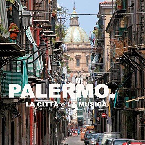 Palermo. La città e la musica. Ediz. italiana e inglese. Con 4 CD Audio: La Citta E La Musica (Ear books) por Max Dax