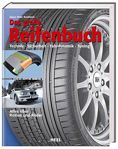 Das große Reifenbuch: Alles über Reifen und Räder -