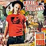 Songtexte von Marlon Roudette - Matter Fixed
