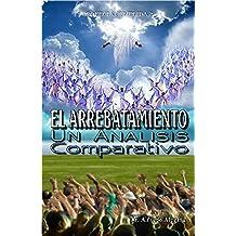 EL ARREBATAMIENTO: Un analisis comparativo (Profecia Cumplida nº 2)