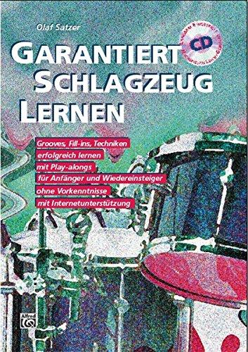 Garantiert Schlagzeug Lernen (Schlagzeugschule mit 2 Audio CDs und Internetunterstützung)