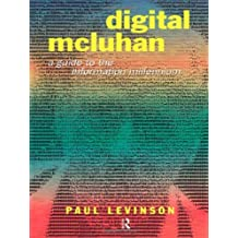 Digital McLuhan: A Guide to the Information Millennium by Paul Levinson (1999-03-04)