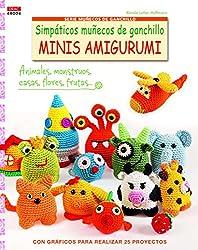Simpáticos muñecos de ganchillo Minis Amigurumi: con gráficos para realizar 25 proyectos