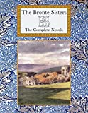 Brontë Sisters: The Complete Novels (Collector's Library)