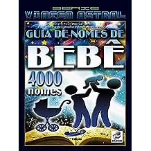 Guia de Nomes de Bebê 4000 Nomes (Série Viagem Astral Livro 8) (Portuguese Edition)