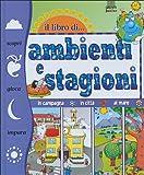 Scarica Libro Il libro di ambienti e stagioni (PDF,EPUB,MOBI) Online Italiano Gratis