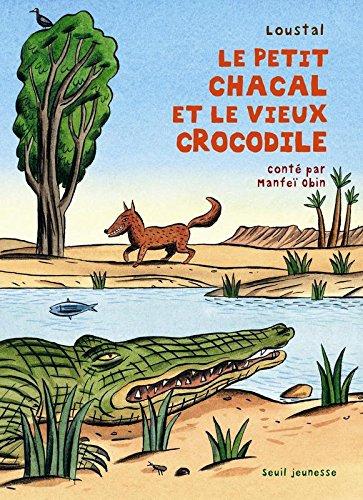 Le Petit Chacal et le Vieux Crocodile