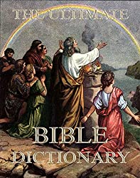 The Ultimate Bible Dictionary