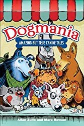Dogmania: Amazing but True Canine Tales