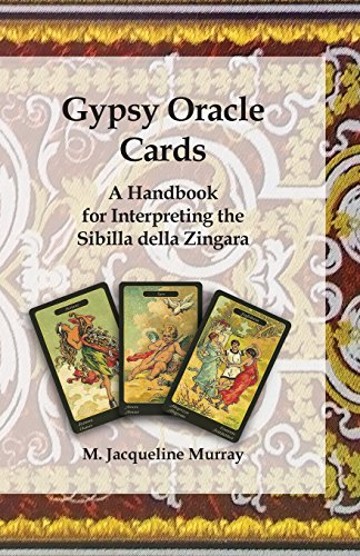 Gypsy Oracle Cards: A Handbook for Interpreting the Sibilla della Zingara