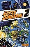 Super Dinosaur: 2