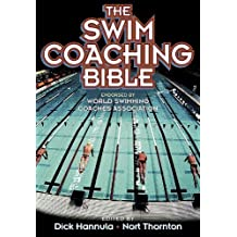 The Swim Coaching Bible (The Coaching Bible Series) by Hannula, Dick, Thornton, Nort (2001) Paperback