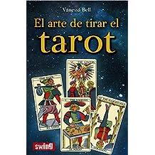 El arte de tirar el tarot: Conozca las distintas maneras de tirar las cartas e interpretar el tarot (Divulgación) (Spanish Edition)