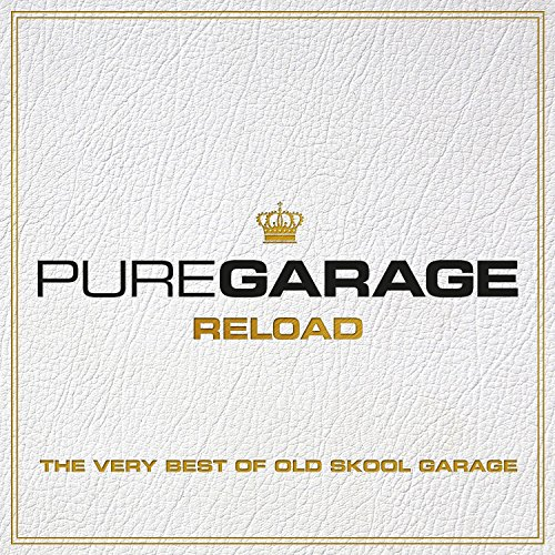 pure-garage-reload-the-very-best-of-old-skool-garage-explicit
