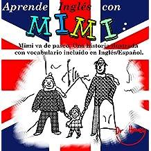 Aprende Inglés con Mimi: Mimi va de paseo.Una historia ilustrada con vocabulario incluido en Inglés/Español. (Mimi es-eng nº 3)