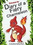 #5: Pokemon Go: Diary Of A Fiery Charmeleon: (An Unofficial Pokemon Book) (Pokemon Books Book 35)