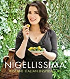 Nigellissima : Instant Italian Inspiration price comparison at Flipkart, Amazon, Crossword, Uread, Bookadda, Landmark, Homeshop18