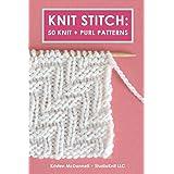 Knit Stitch: 50 Knit + Purl Patterns