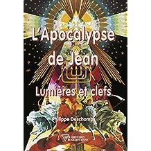 L'Apocalypse de Jean: Lumières et clefs