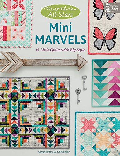 Moda All-Stars - Mini Marvels: 15 Little Quilts with Big Style (That Patchwork Place)