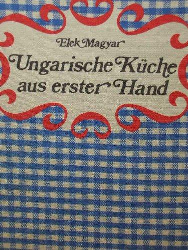 Ungarische Küche aus erster Hand