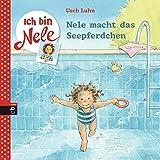 Ich bin Nele - Nele macht das Seepferdchen (Ich bin Nele - Die Erzählbände, Band 11)