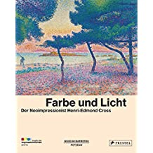 Farbe und Licht: Der Neoimpressionist Henri-Edmond Cross
