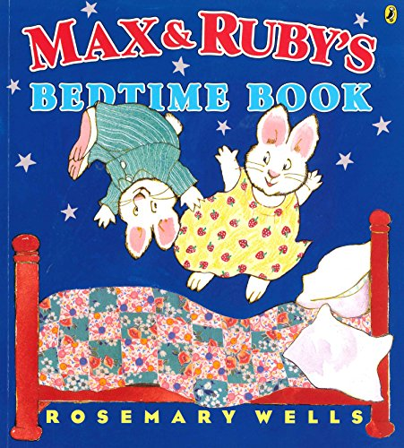 Max and Ruby's Bedtime Book (Max and Ruby (Paperback))